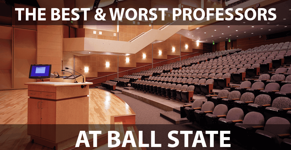 The Best and Worst Ball State University Professors