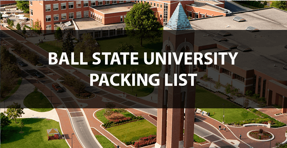 What to Bring to Ball State: The Move In Day Packing List