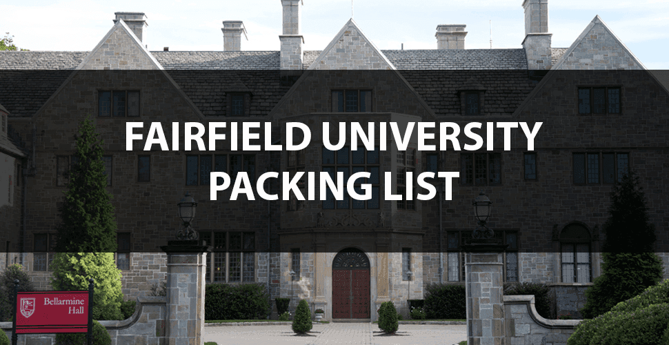 What to Bring to Fairfield University: The Move In Day Packing List