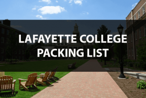 What to Bring to Lafayette College: The Move In Day Packing List
