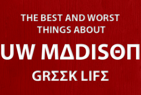 The Best and Worst Things About Joining Greek Life at UW Madison