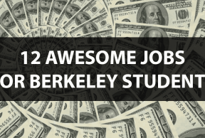 12 Awesome Jobs for Berkeley Students