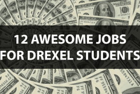 12 Awesome Jobs for Drexel Students