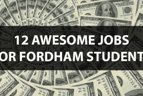 12 Awesome Jobs for Fordham Students