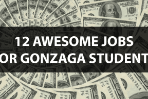 12 Awesome Jobs for Gonzaga Students