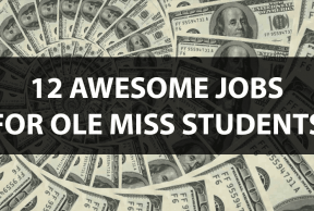 12 Awesome Jobs for Ole Miss Students