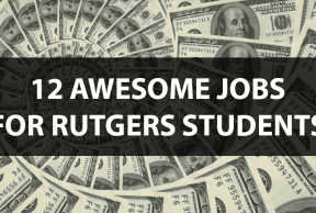 12 Awesome Jobs for Rutgers Students