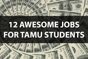 12 Awesome Jobs for Texas A&M Students