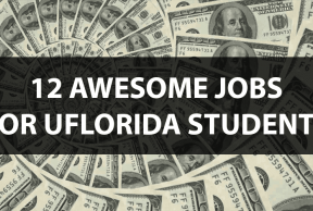 12 Awesome Jobs for University of Florida Students