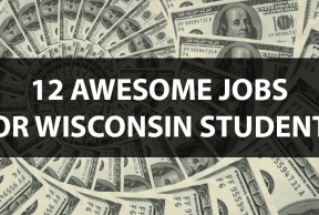12 Awesome Jobs for UW Madison Students