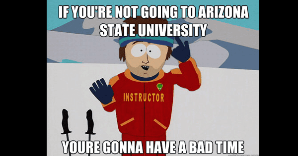 8 Things You Will Never Hear at Arizona State