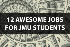 12 Awesome Jobs for JMU Students