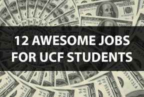 12 Awesome Jobs for UCF Students