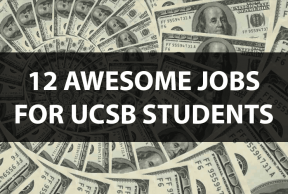 12 Awesome Jobs for UCSB Students