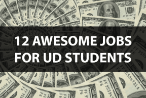 12 Awesome Jobs for University of Delaware Students