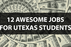 12 Awesome Jobs for University of Texas Students