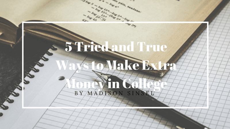 5 tried and true ways to make extra money in college 1