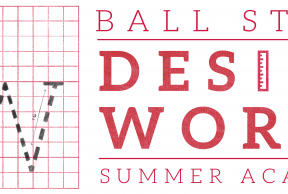 5 Facts About the Design Works Summer Academy at Ball State