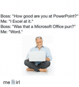 A meme on how most people know how to use Microsoft Office Products.