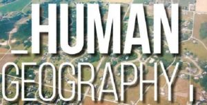 "An image of the words ""human geography."""