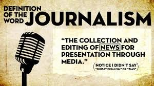 The definition of the word journalism.