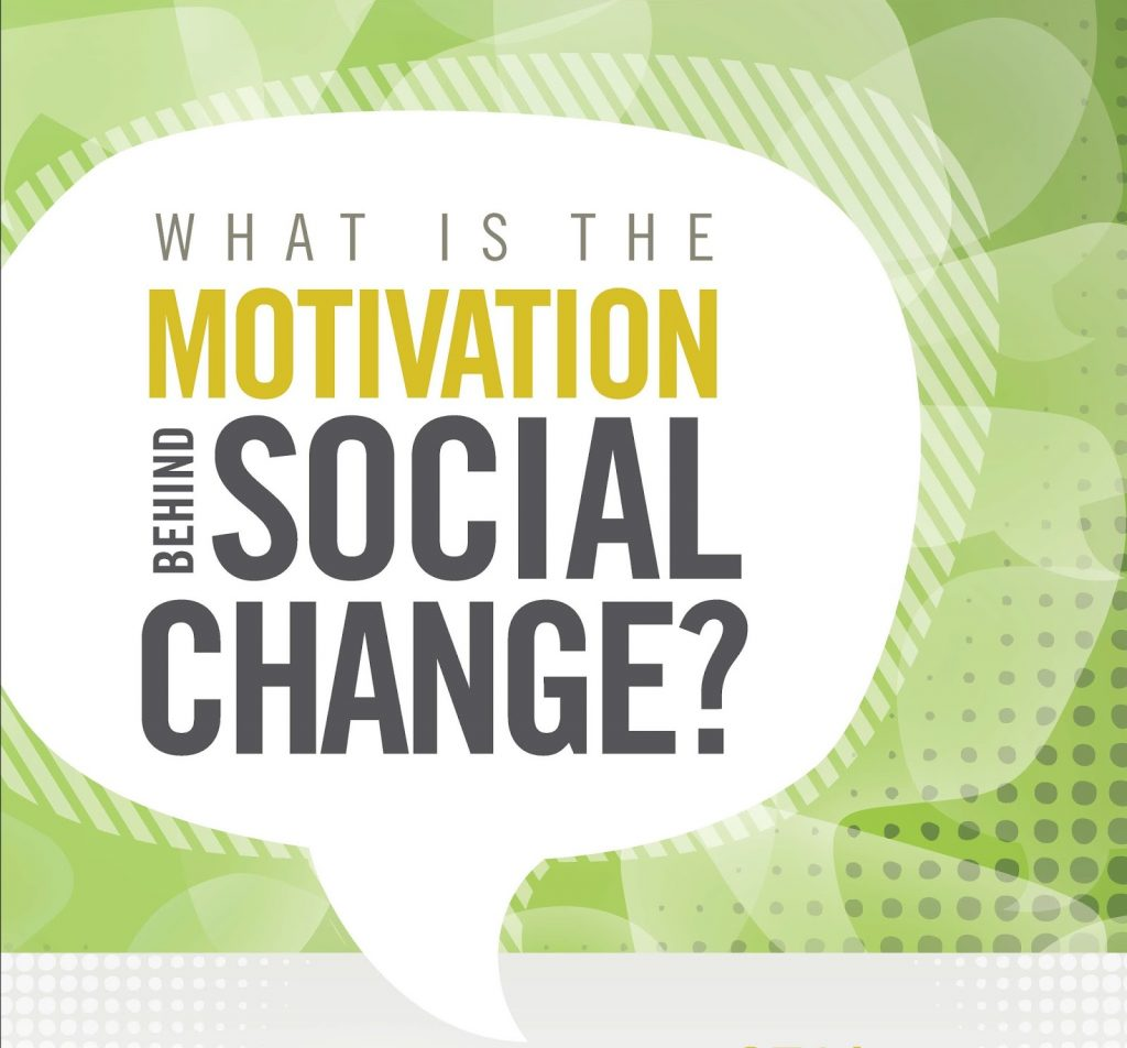 A question for the motivation behind social change.