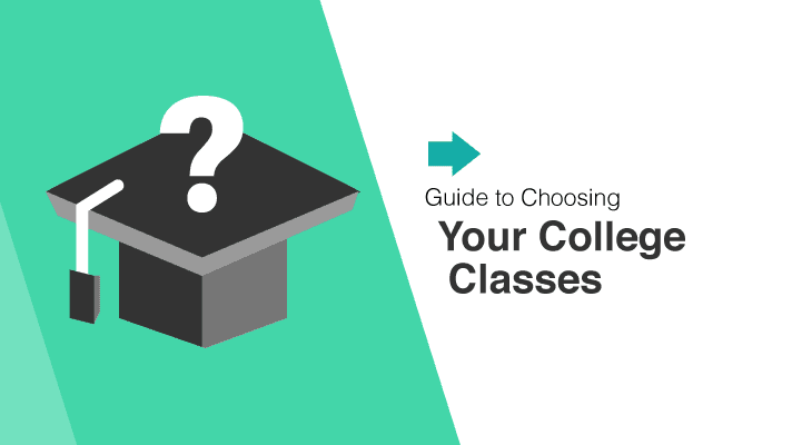Guide to Choosing Your College Classes
