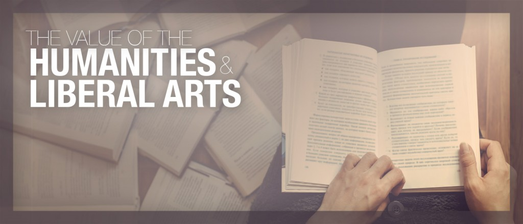 The value of Liberal arts and humanities