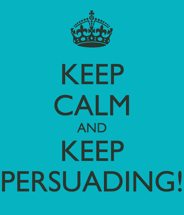 Keep Calm and Keep Persuading