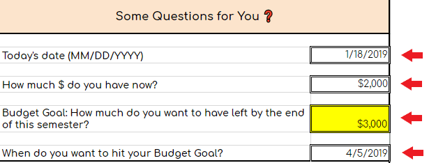 Image of an excel sheet in a college budget template with the title: Some questions for you?  It asks what is today's date, how much money do you have now, what is your budget goal and when do you want to hit it.