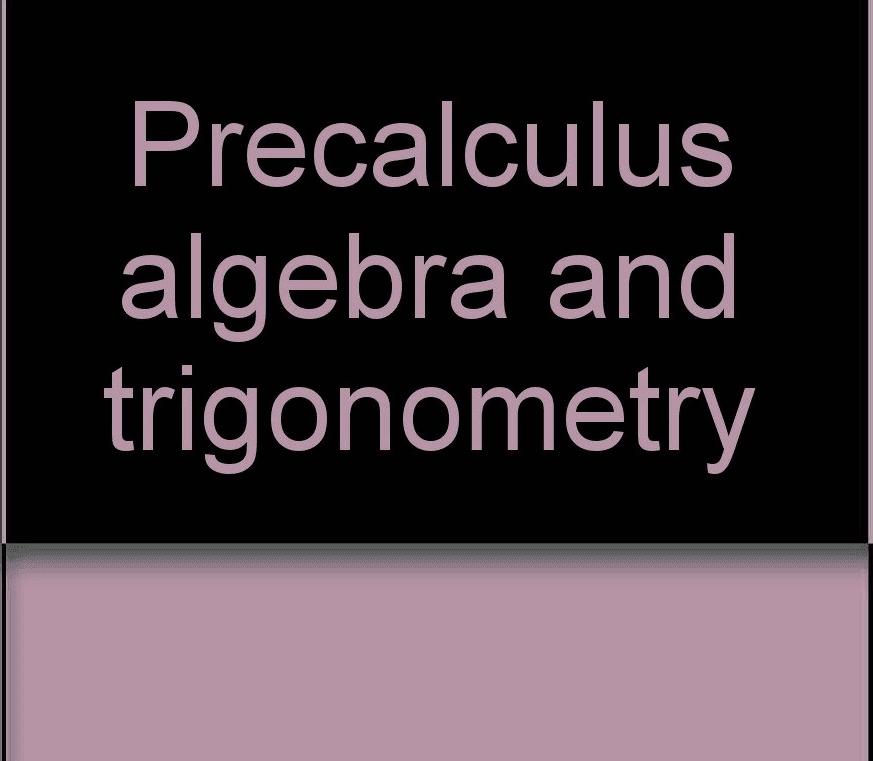 Precalculus Algebra and Trigonometry Textbook cover