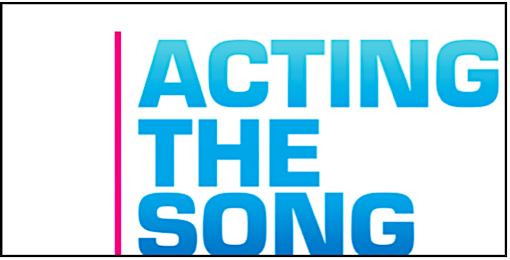 A poster written ACTING THE SONG
