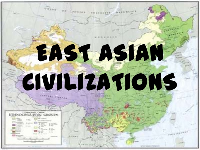 A map of the world with the words EAST ASIAN CIVILIZATIONS written on it