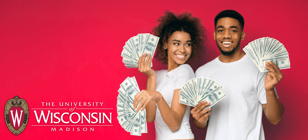 two u wisconsin students holding cash next to the university of wisconsin - madison logo